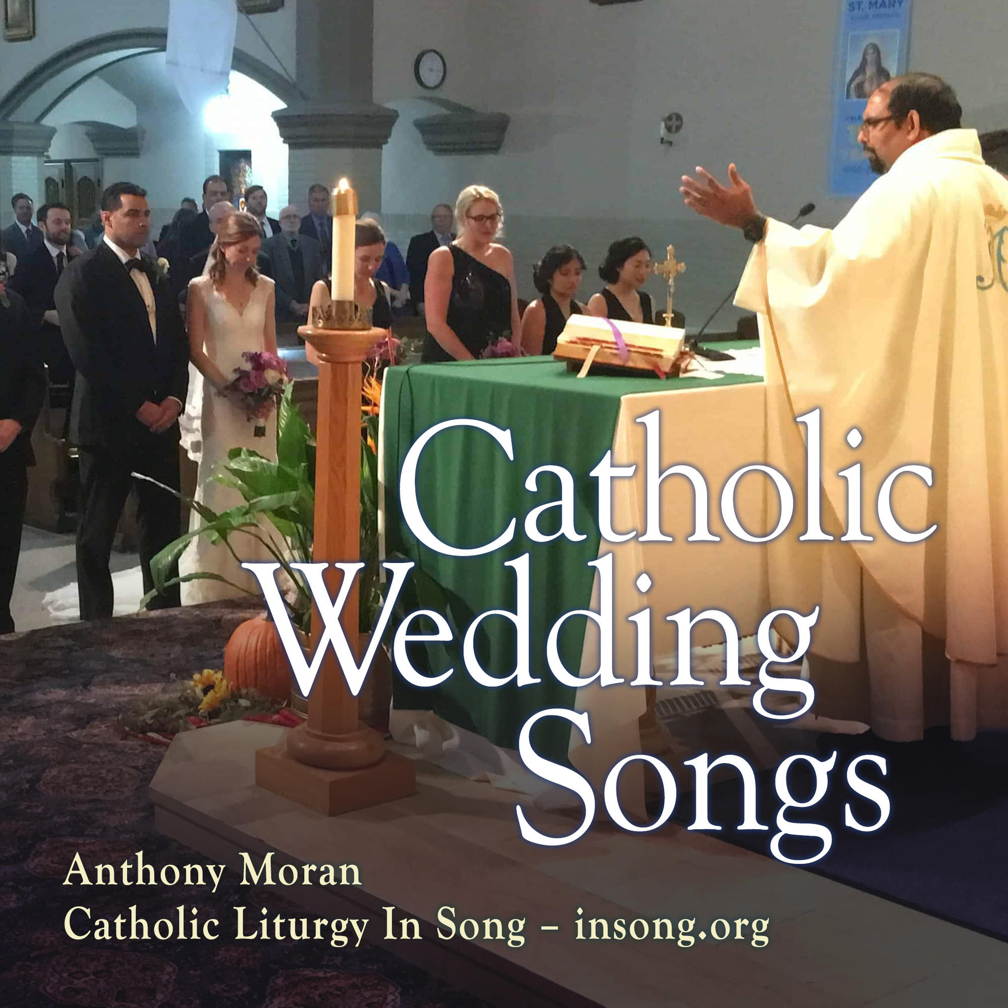 Catholic Wedding Songs (Anthony Moran) | Top Catholic Songs